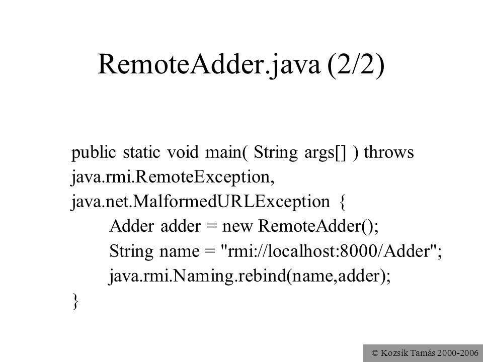 RemoteAdder.java (2/2) public static void main( String args[] ) throws
